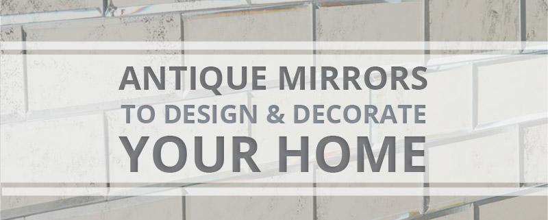 Social Antique Mirrors To Design And Decorate Your Home